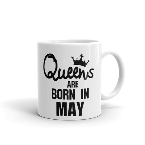 Queens Are Born in May Coffee Mug - Queen Bunnybee's Gifts
