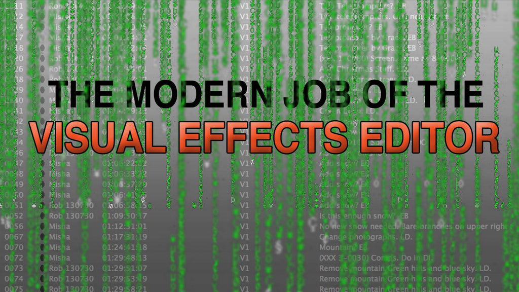 The Modern Job of the VFX Editor