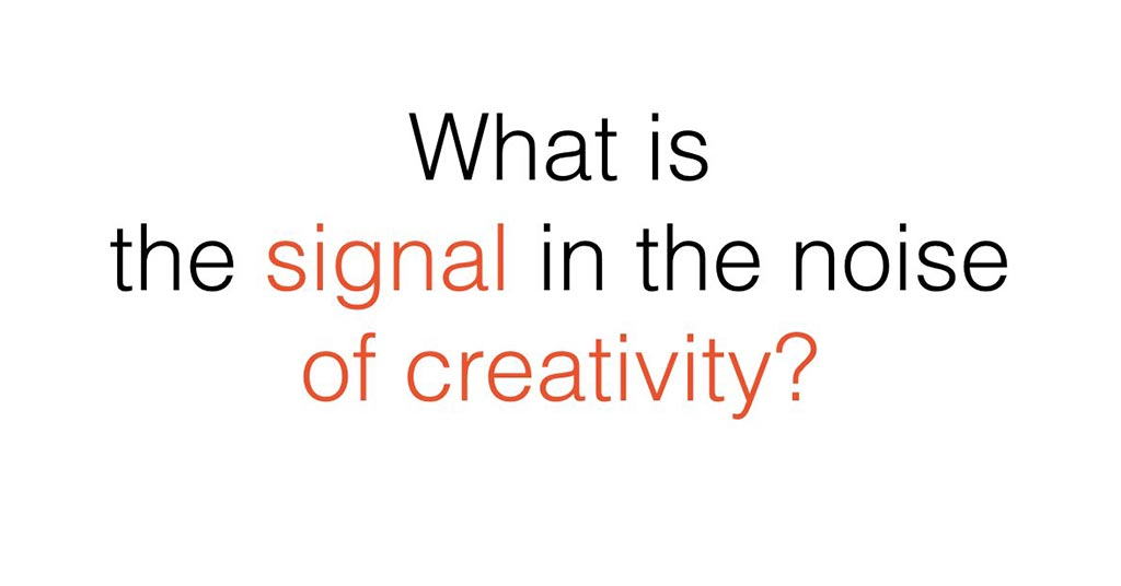 Signal of Creativity