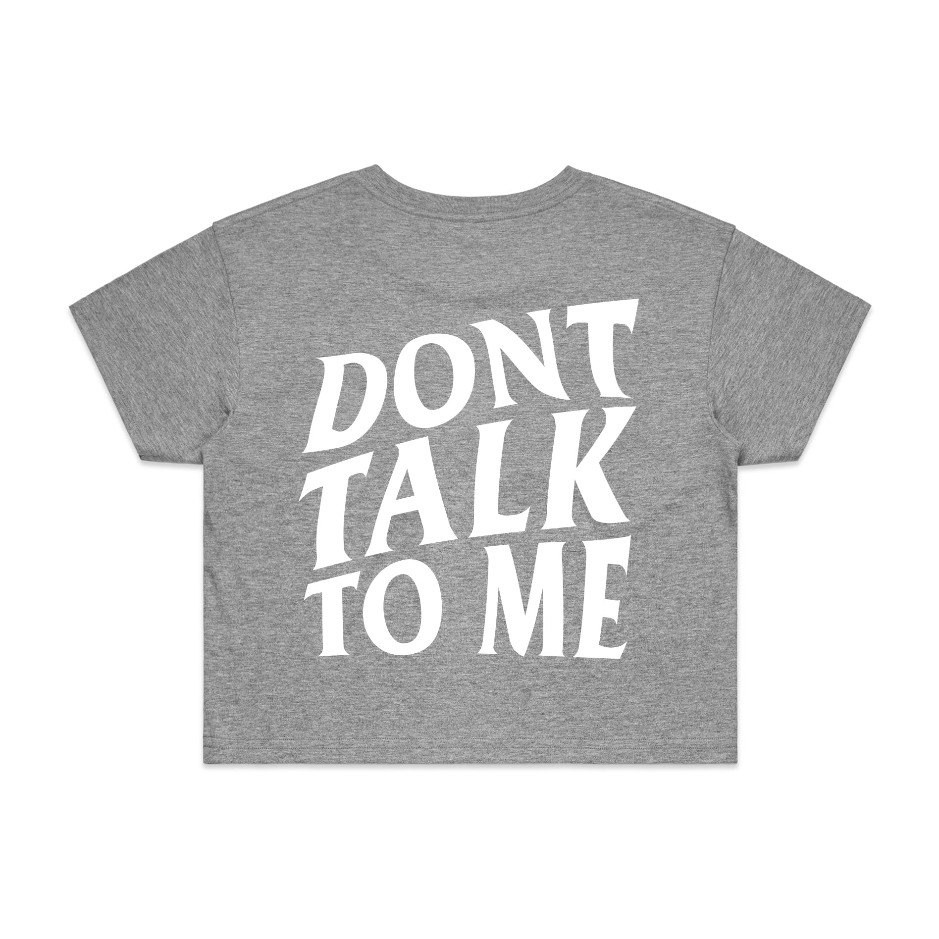 [WOMEN] Don't Talk To Me - Grey Crop Tee