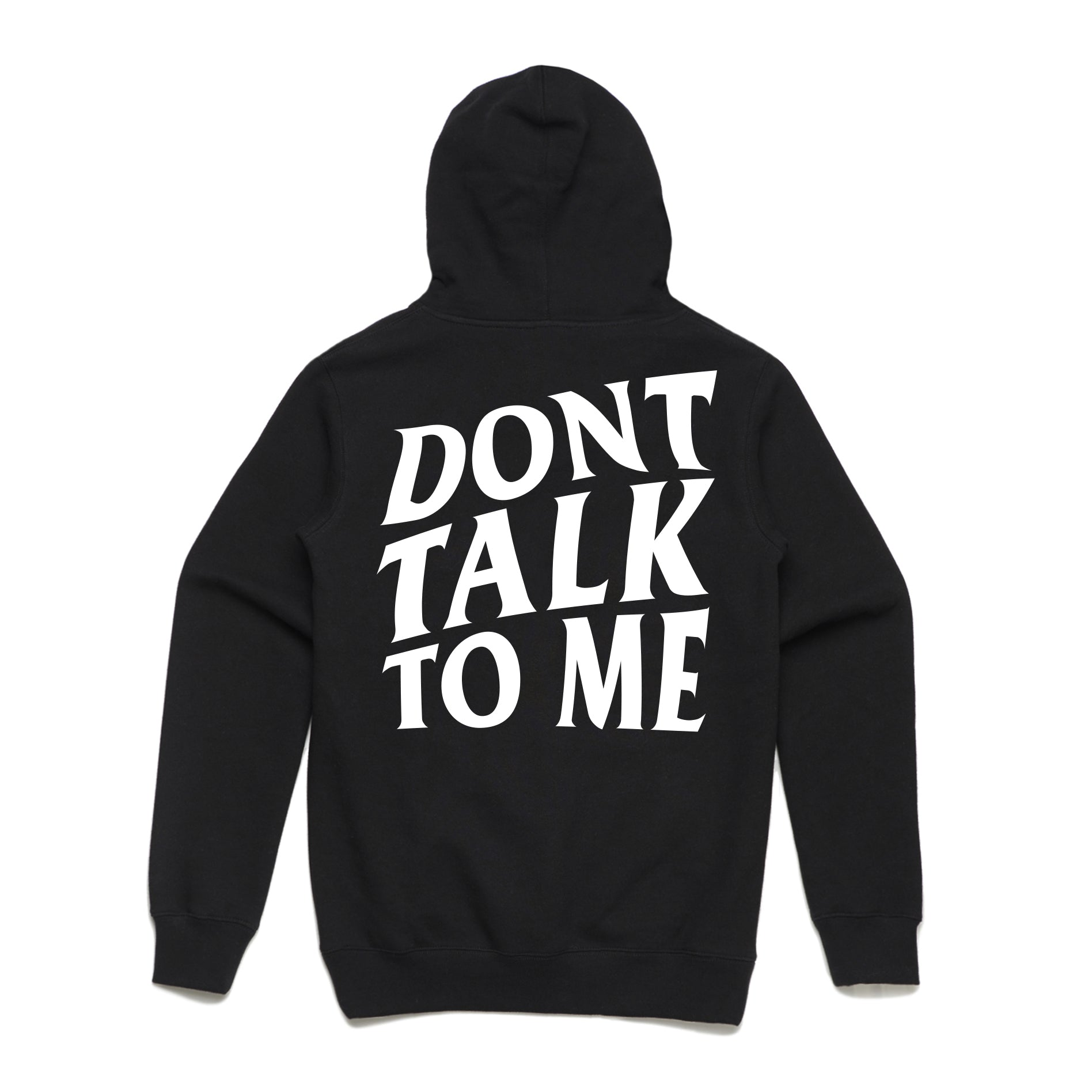 Don't Talk To Me - Black Hoodie