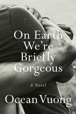 ON EARTH WE ARE BRIFLY GORGEOUS by OCEAN VUONG (SIGNED)