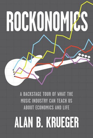 ROCKONOMICS by ALAN KRUEGER