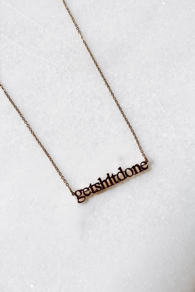 Get Sh** Done Necklace