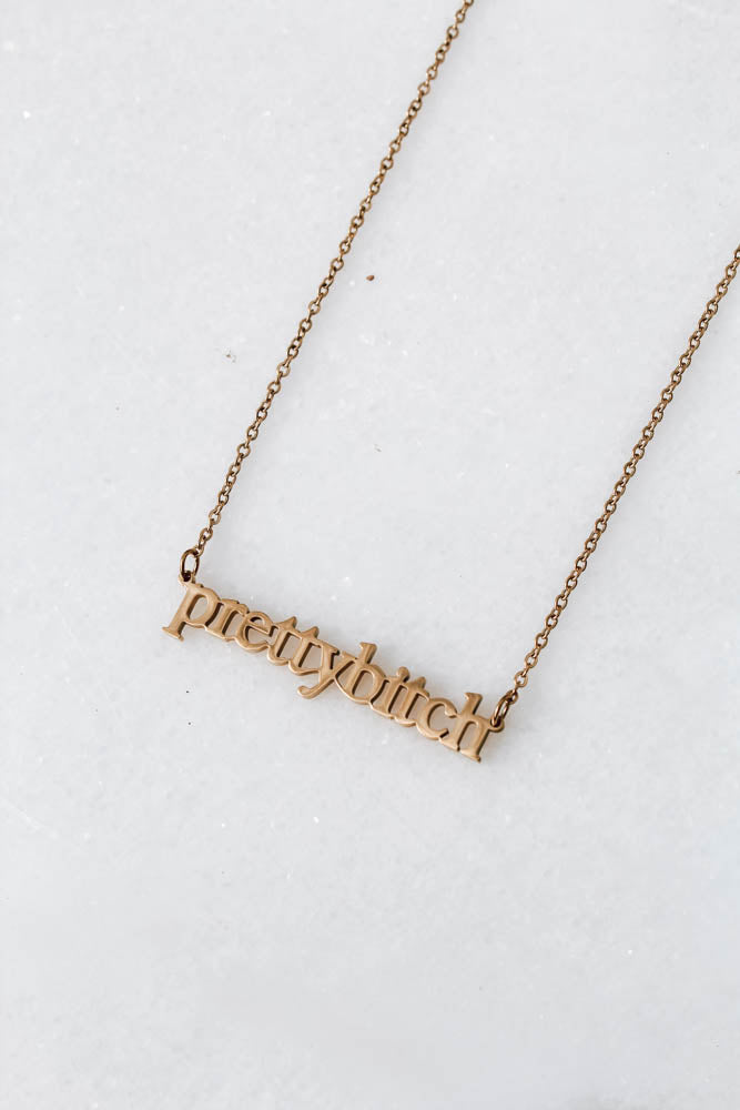 Pretty B**** Necklace