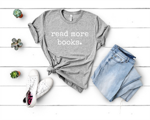"""Read More Books"" Literary Shirt"