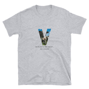 In Plants We Trust. Go Vegan. Short-Sleeve Unisex T-Shirt