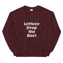 Load image into Gallery viewer, Lettuce Drop the Beet | Unisex Sweatshirt