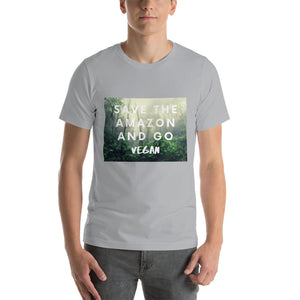 Save the Amazon and Go Vegan | Short-Sleeve Unisex T-Shirt