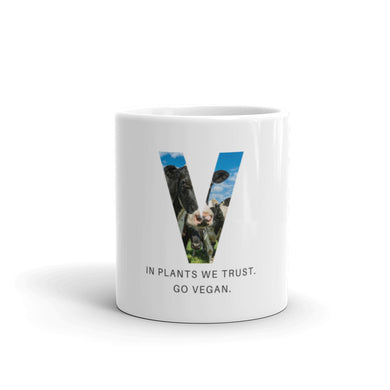 In Plants We Trust. Go Vegan. Mug