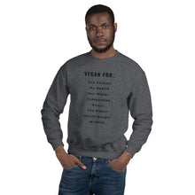 Load image into Gallery viewer, Vegan For...| Unisex Sweatshirt