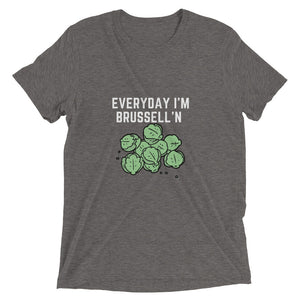 Everyday I'm Brussell'n | Unisex Short sleeve t-shirt