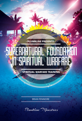 Supernatural Foundation in Spiritual Warfare