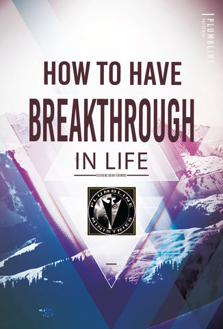 How To Have Breakthrough In Life