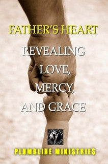 Father's Heart : Revealing Love, Mercy and Grace
