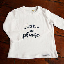 Load image into Gallery viewer, Toddlers - Just... a phase - WHITE long sleeved tee