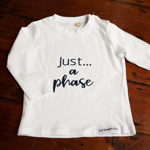 Toddlers - Just... a phase - WHITE long sleeved tee