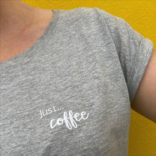 Load image into Gallery viewer, Just... tea -  Women's T-Shirt with cool capped sleeves -Various colours