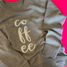 Load image into Gallery viewer, Just... coffee - Women's organic sweater - large slogan