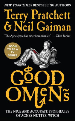 Good Omens: The Nice and Accurate Prophecies of Agnes Nutter, Witch by Neil Gaiman,