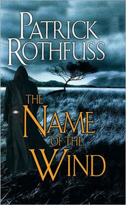 The Name of the Wind (Kingkiller Chronicle Series #1)