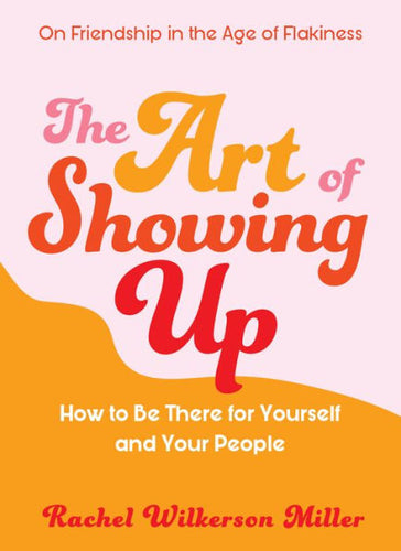 The Art of Showing Up