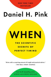 When: The Scientific Secrets of Perfect Timing - USED