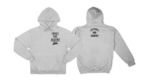 Trust The Accent x Cultured And Country Hoodie- Grey