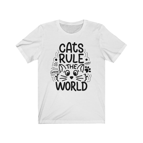 Cats Rule The World - Unisex Jersey Short Sleeve Tee