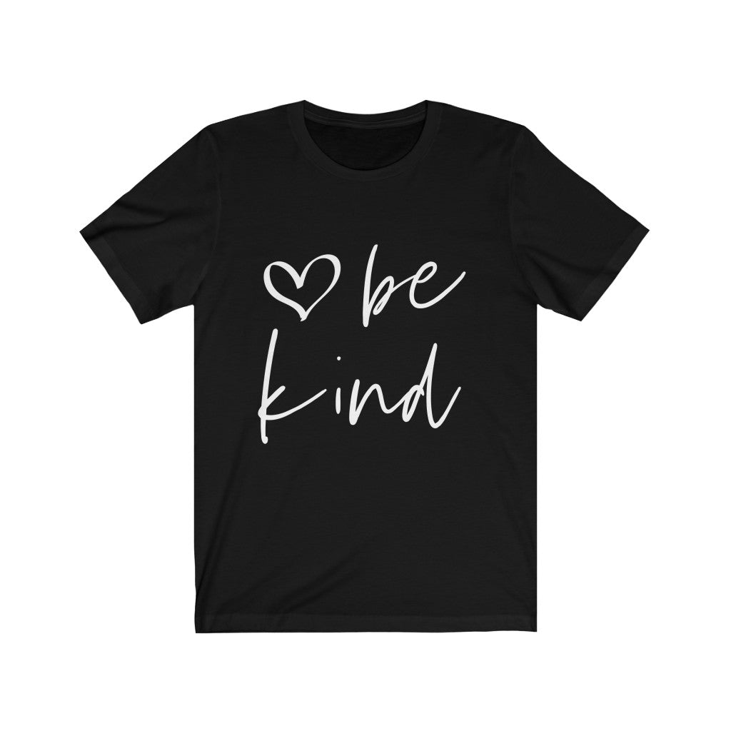 Copy of Be Kind Because Love and kindness are never wasted - Short Sleeve Tee