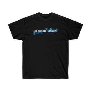 """Walls Talking"" Script Unisex Tee - The Crystal Campaign"