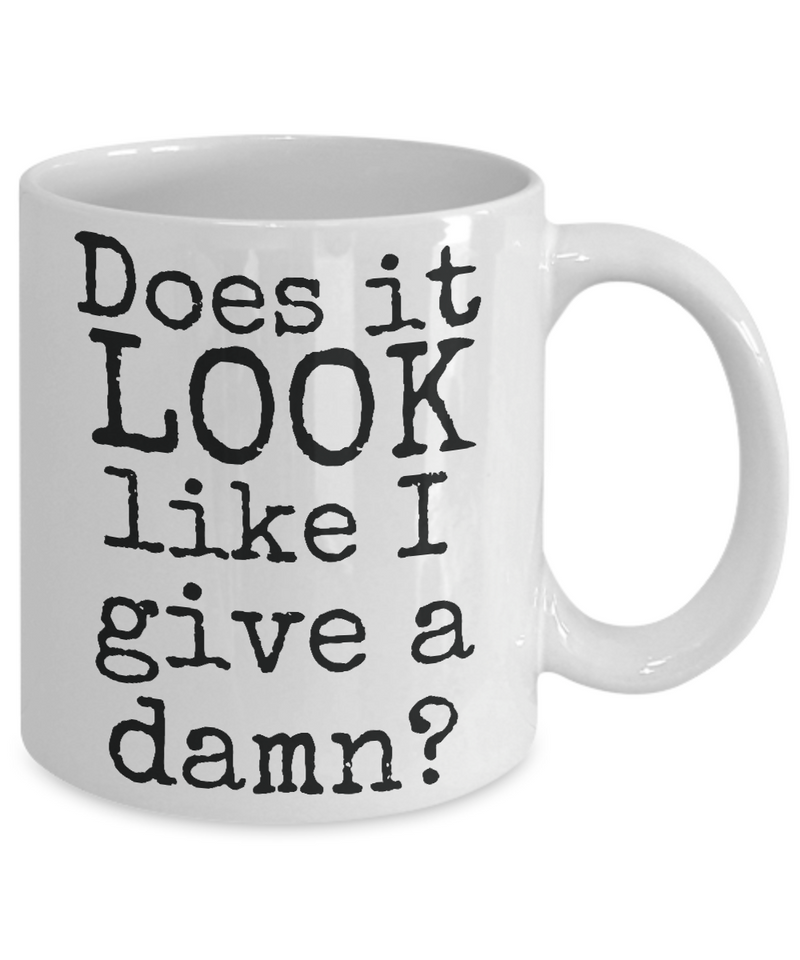 Funny mug, Does it look like I give a..., ceramic 11 oz, double sided design for left or right,