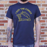 I Got The Conch T-Shirt (Mens)