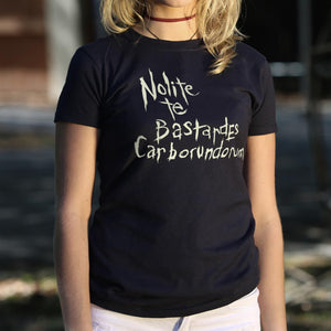 Nolite Te Bastardes Carborundorum T-Shirt (Ladies)