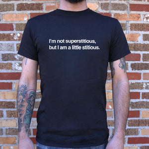 I'm Not Superstitious But I Am A Little Stitious T-Shirt (Mens)