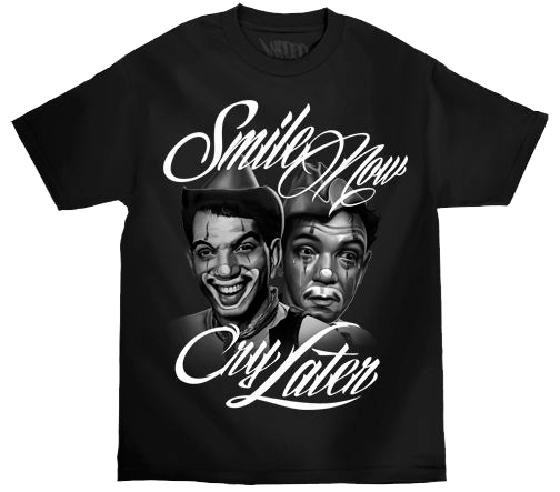SMILE NOW CRY LATER  MEN'S TEE