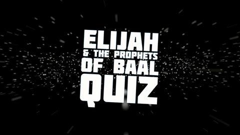 Elijah and the Prophets of Baal - Bible Quiz