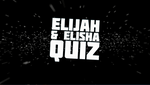 Elijah and Elisha - Bible Quiz
