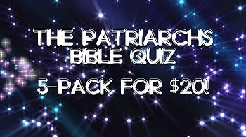 The Patriarchs Bible Quiz 5-Pack