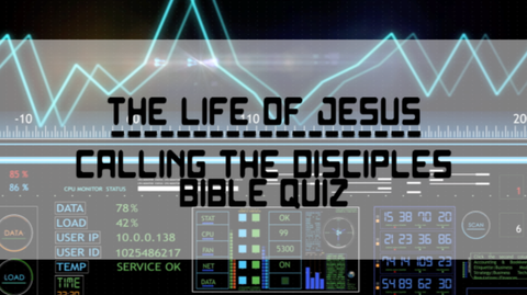 Calling the Disciples - Bible Quiz