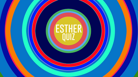 Esther - Bible Quiz