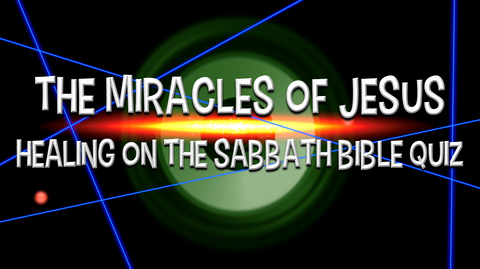 Healing on the Sabbath - Bible Quiz