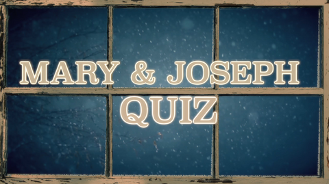 Mary and Joseph - Bible Quiz