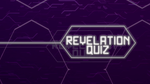 Revelation - Bible Quiz
