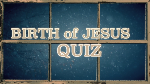 The Birth of Jesus - Bible Quiz