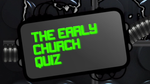 The Early Church - Bible Quiz