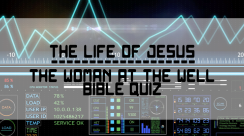 The Woman at the Well - Bible Quiz