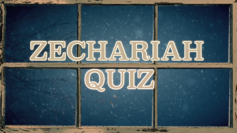 Zechariah - Bible Quiz