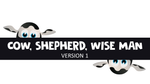 Cow, Shepherd, Wise Man - Version 1