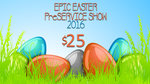 Epic Easter PreService Show, 2016